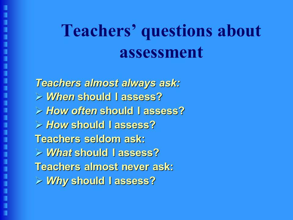 Teachers' questions about assessment