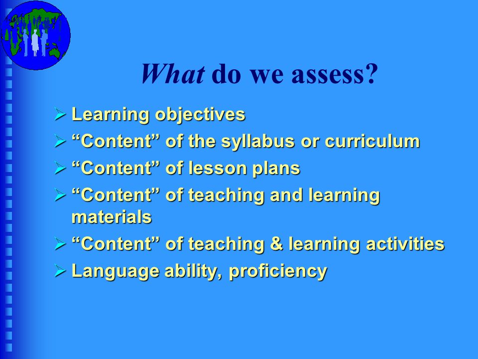 What do we assess Learning objectives