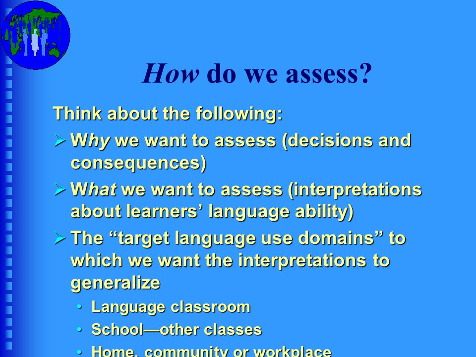 How do we assess Think about the following: