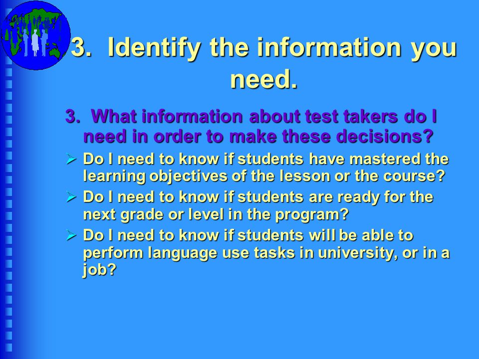 3. Identify the information you need.