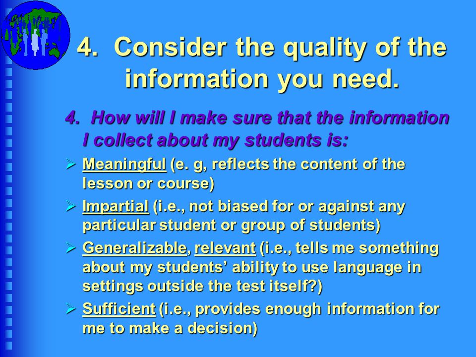 4. Consider the quality of the information you need.