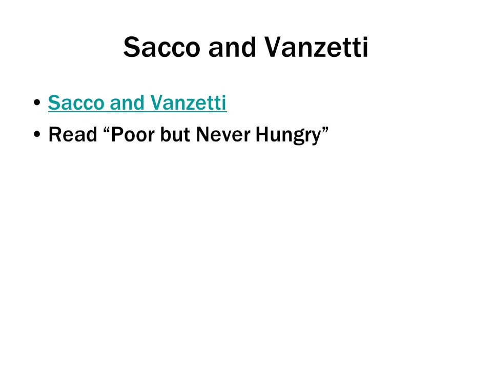 Sacco and Vanzetti Sacco and Vanzetti Read Poor but Never Hungry
