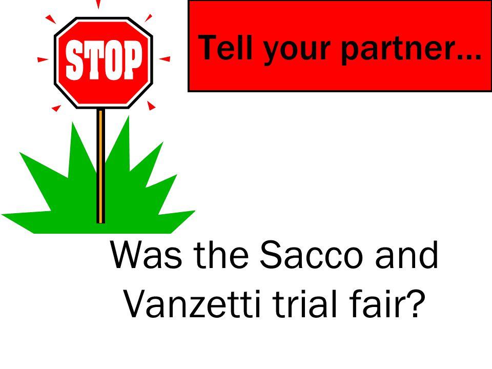 Was the Sacco and Vanzetti trial fair