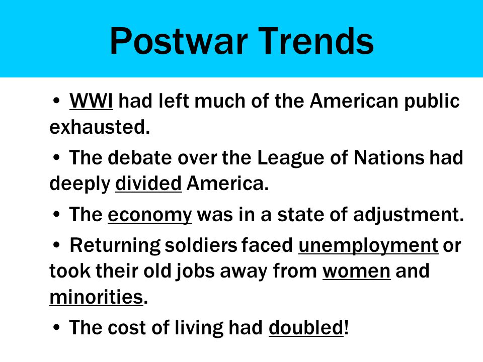 Postwar Trends WWI had left much of the American public exhausted.