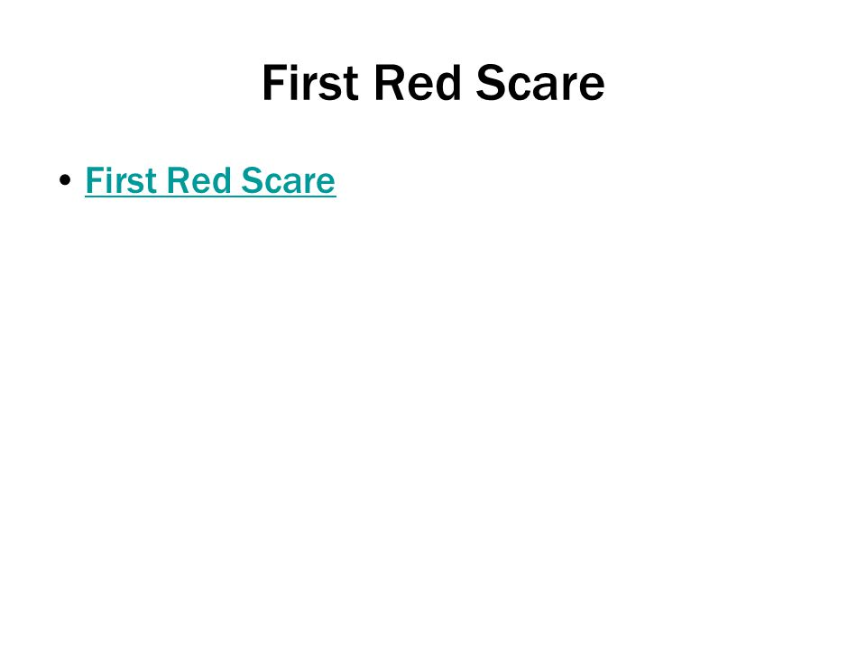 First Red Scare First Red Scare
