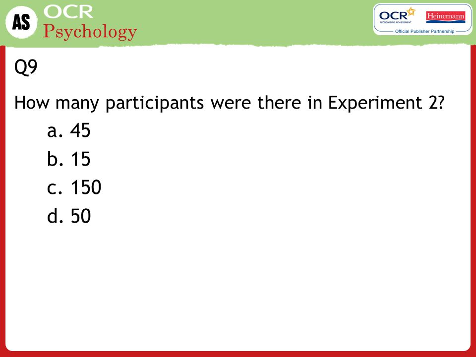 Q9 How many participants were there in Experiment 2 45 15 150 50