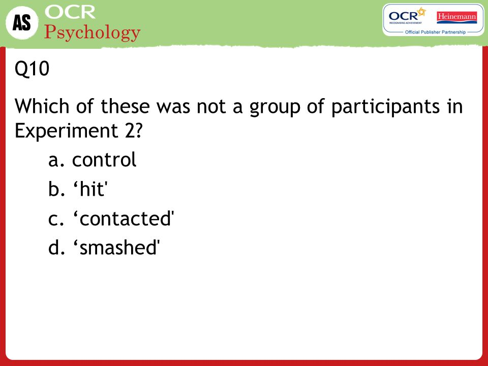 Q10 Which of these was not a group of participants in Experiment 2.