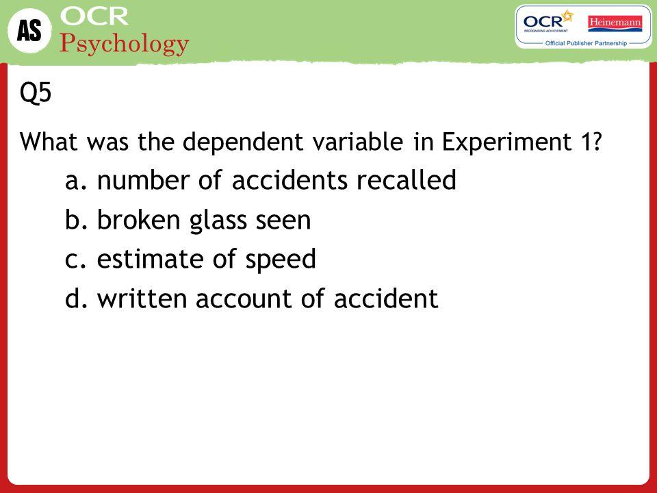 number of accidents recalled broken glass seen estimate of speed
