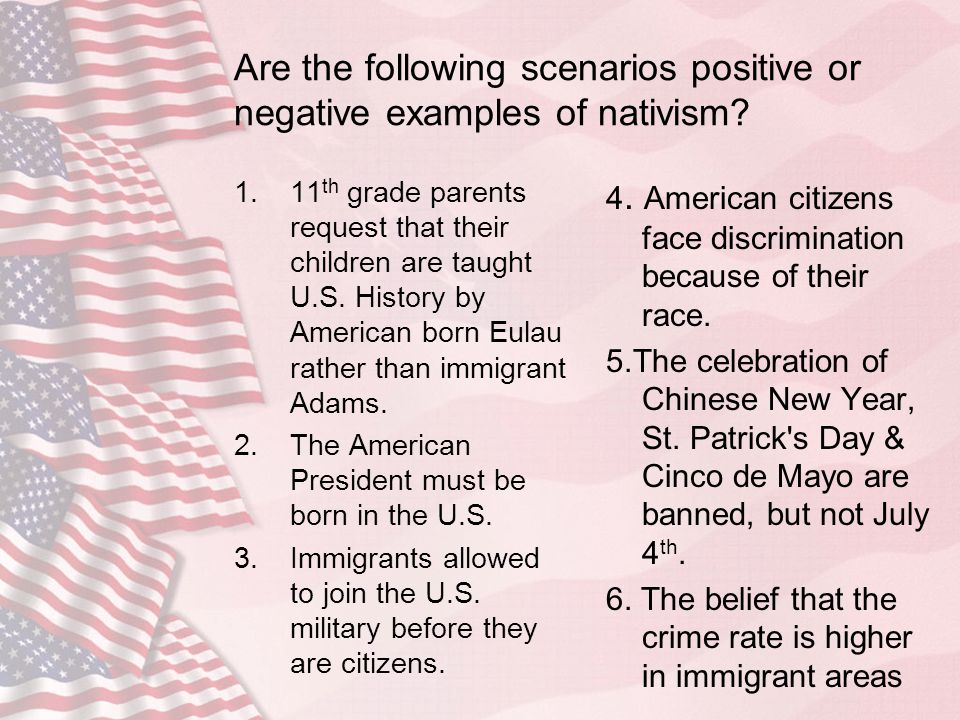Are the following scenarios positive or negative examples of nativism