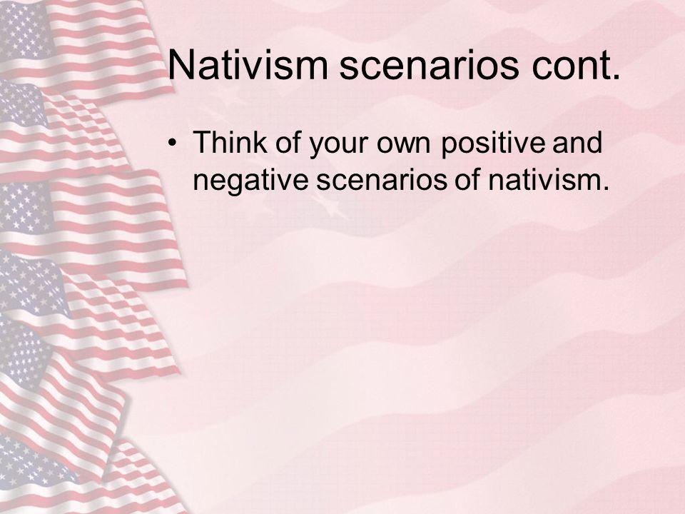 Nativism scenarios cont.
