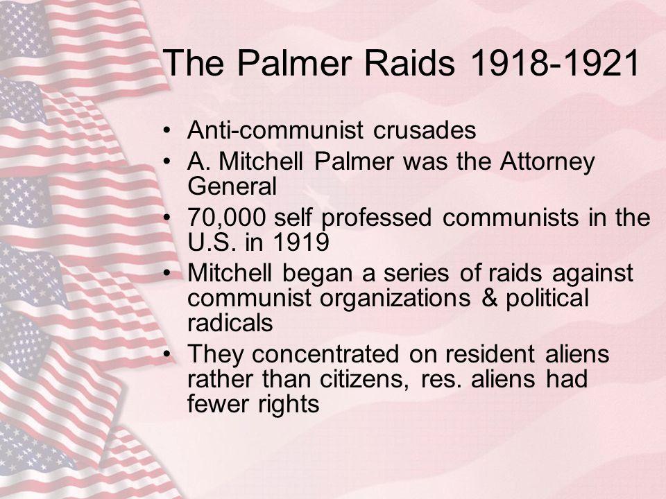The Palmer Raids 1918-1921 Anti-communist crusades