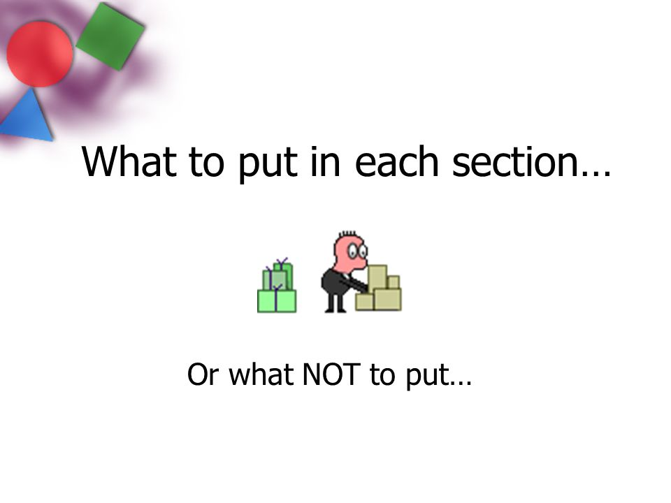 What to put in each section…