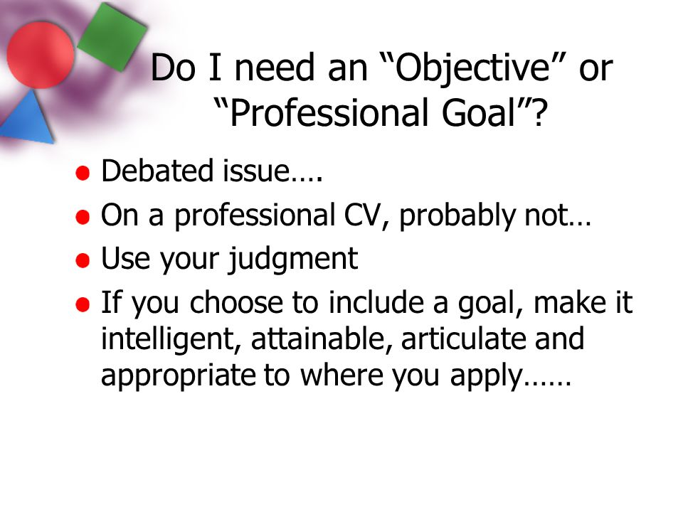 Do I need an Objective or Professional Goal