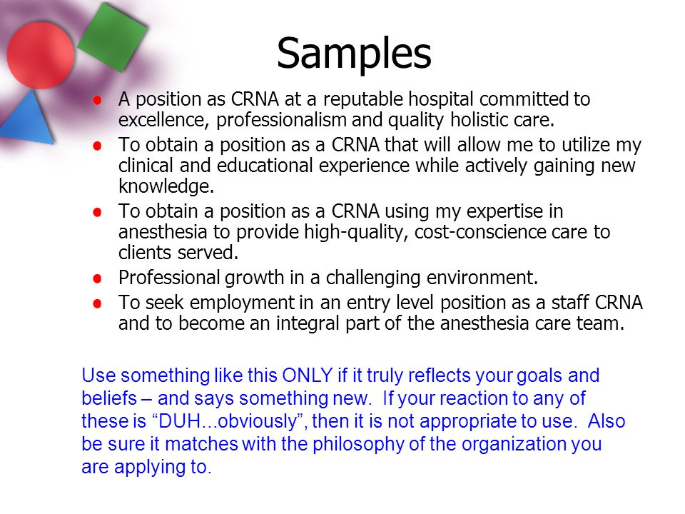 Samples A position as CRNA at a reputable hospital committed to excellence, professionalism and quality holistic care.