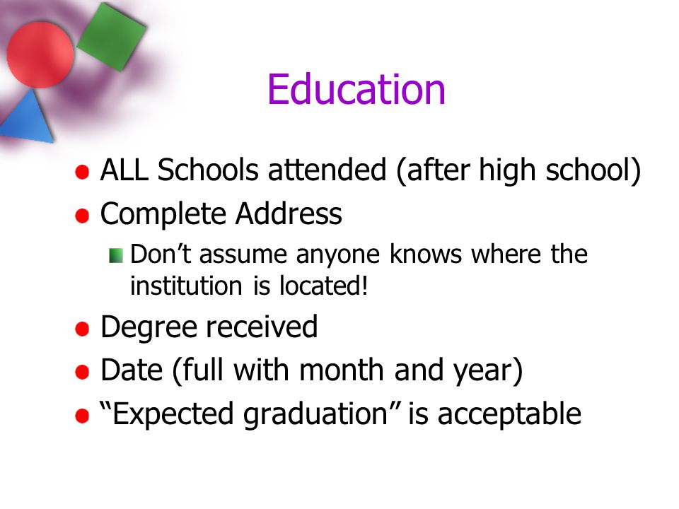Education ALL Schools attended (after high school) Complete Address