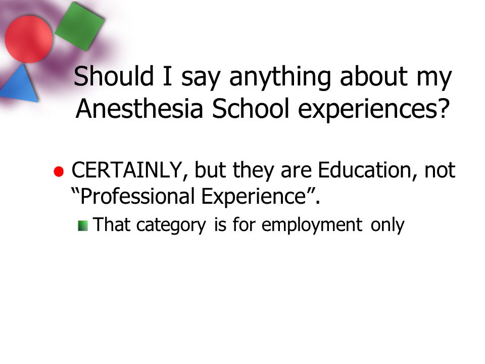 Should I say anything about my Anesthesia School experiences