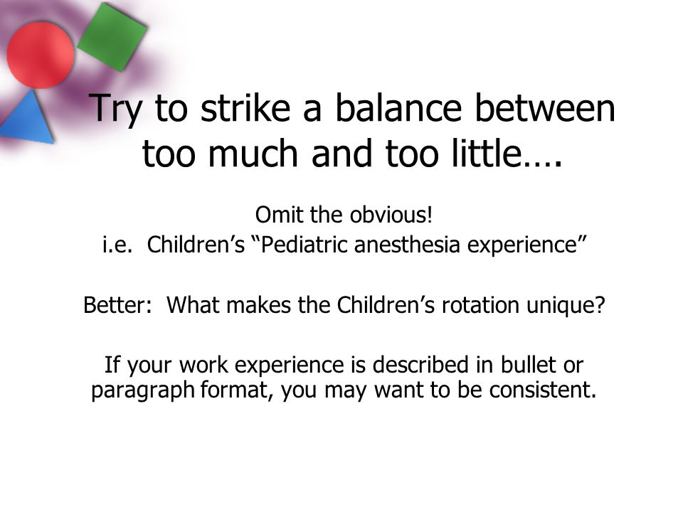 Try to strike a balance between too much and too little….