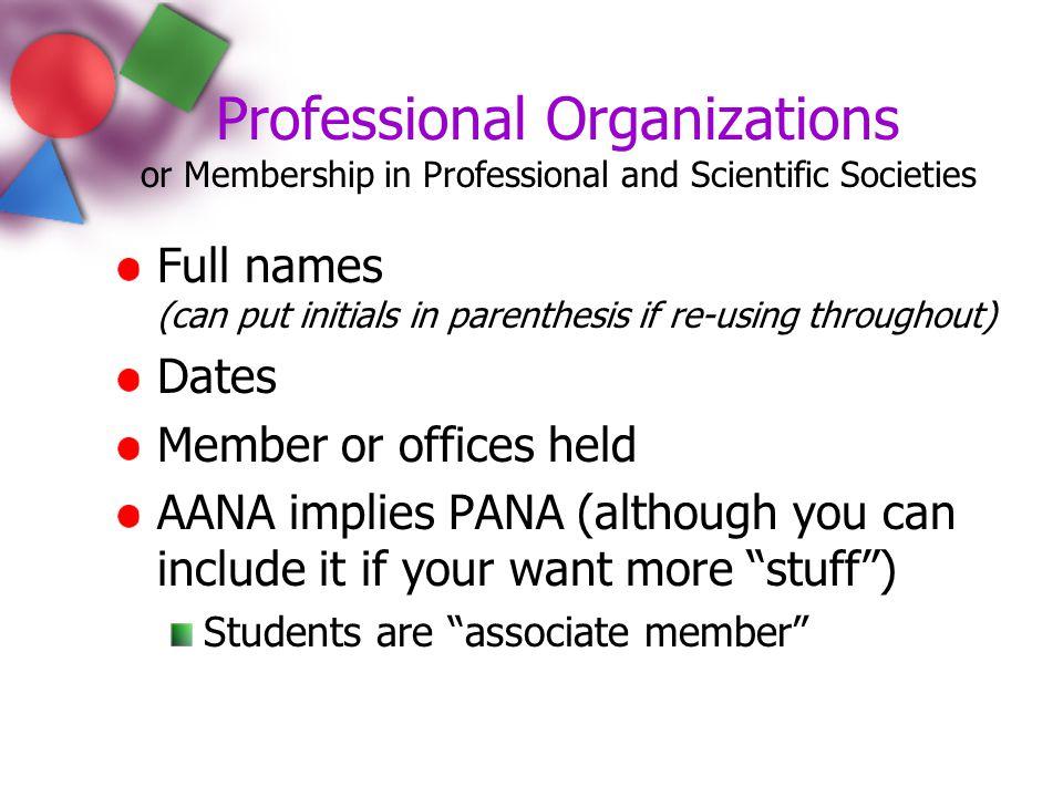 Professional Organizations or Membership in Professional and Scientific Societies