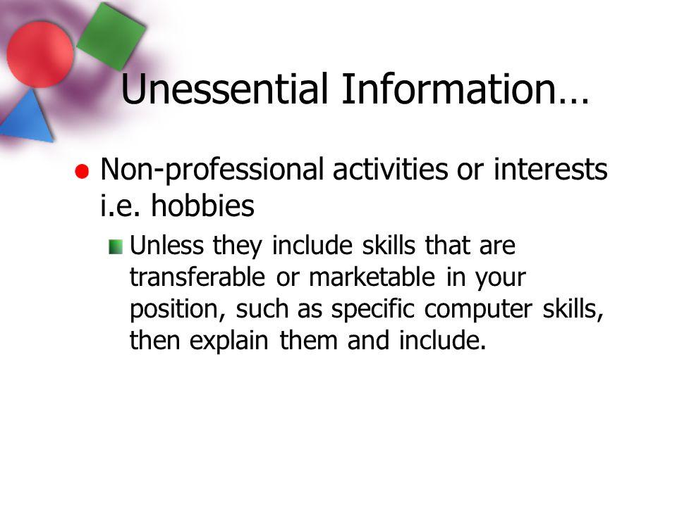 Unessential Information…