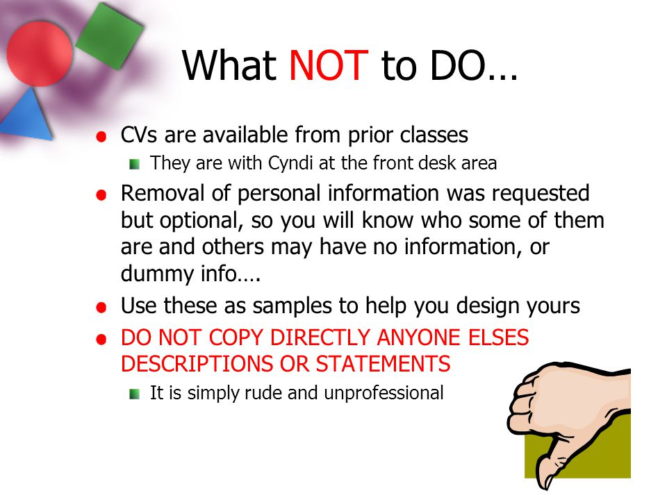 What NOT to DO… CVs are available from prior classes