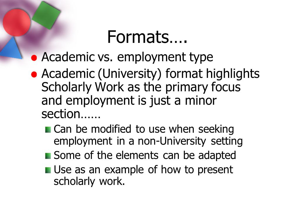 Formats…. Academic vs. employment type