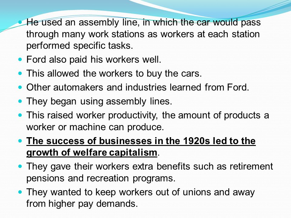 He used an assembly line, in which the car would pass through many work stations as workers at each station performed specific tasks.