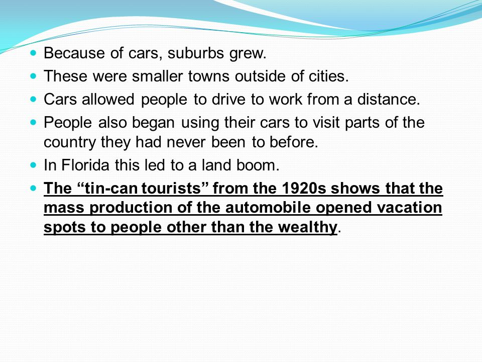 Because of cars, suburbs grew.