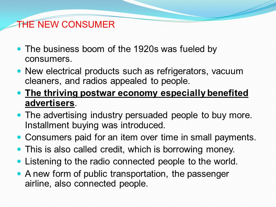 THE NEW CONSUMER The business boom of the 1920s was fueled by consumers.