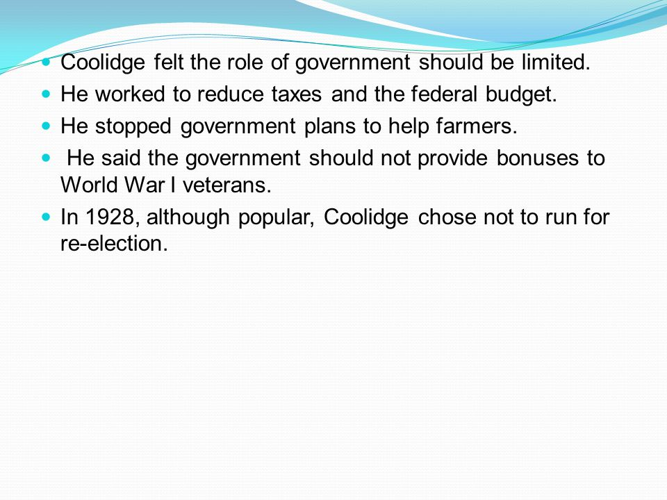 Coolidge felt the role of government should be limited.