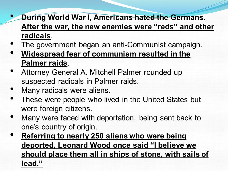During World War I, Americans hated the Germans
