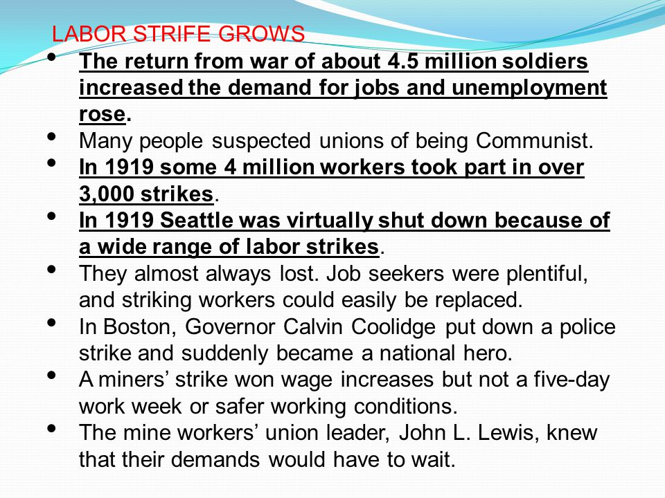 LABOR STRIFE GROWS The return from war of about 4.5 million soldiers increased the demand for jobs and unemployment rose.
