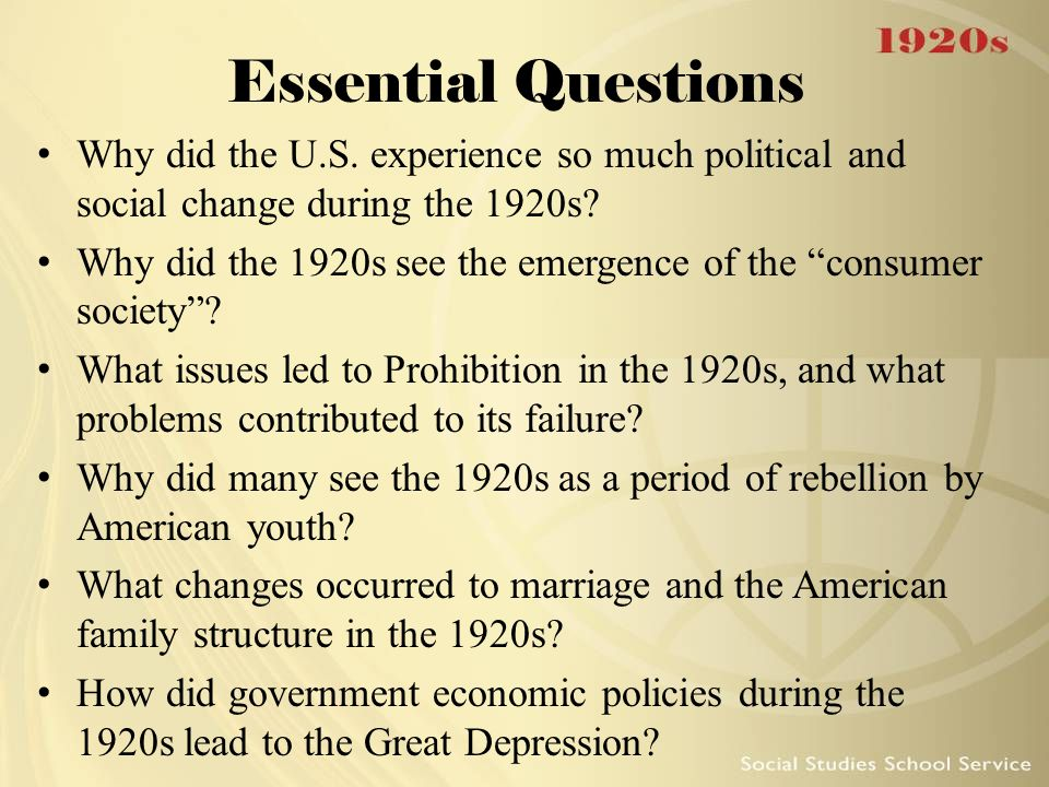 Essential Questions Why did the U.S. experience so much political and social change during the 1920s