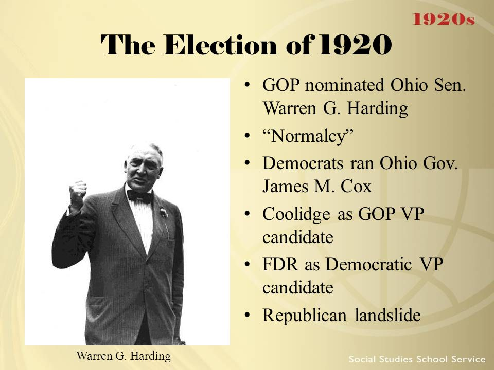 The Election of 1920 GOP nominated Ohio Sen. Warren G. Harding