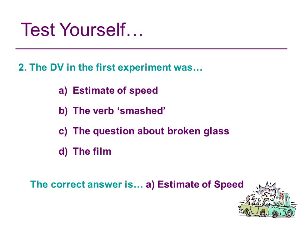 The correct answer is… a) Estimate of Speed