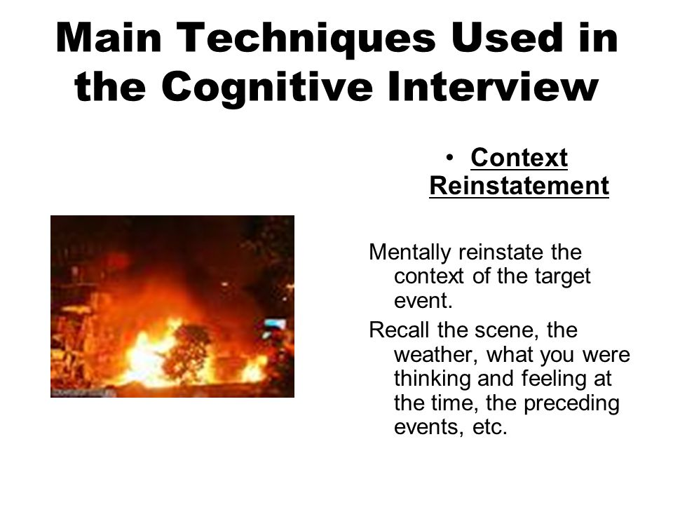 Main Techniques Used in the Cognitive Interview