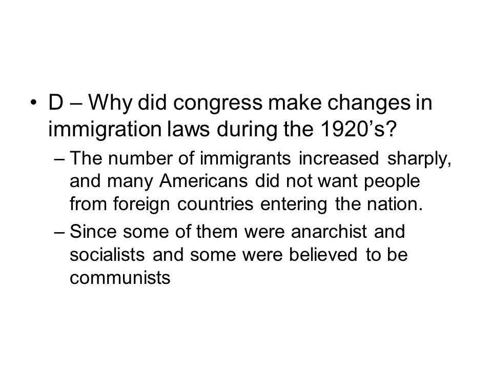 D – Why did congress make changes in immigration laws during the 1920's