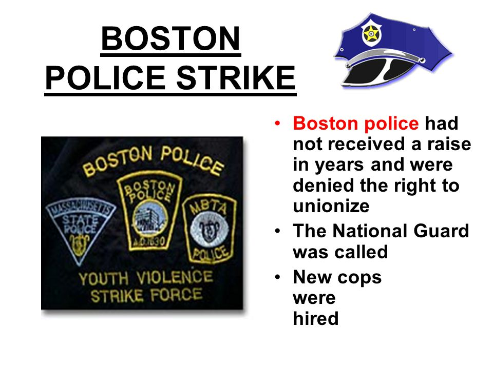 BOSTON POLICE STRIKE Boston police had not received a raise in years and were denied the right to unionize.