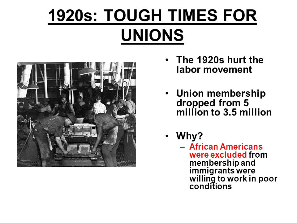 1920s: TOUGH TIMES FOR UNIONS