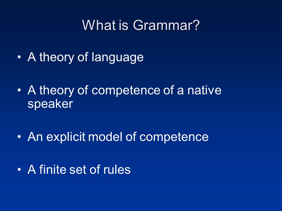 What is Grammar A theory of language