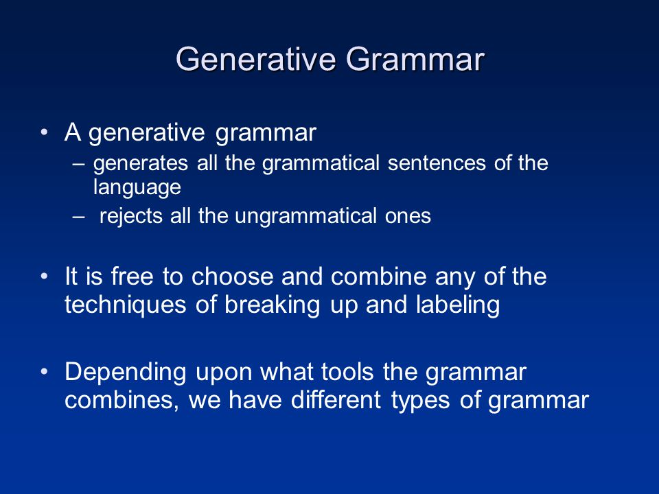 Generative Grammar A generative grammar