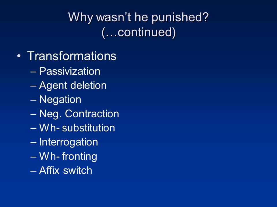Why wasn't he punished (…continued)
