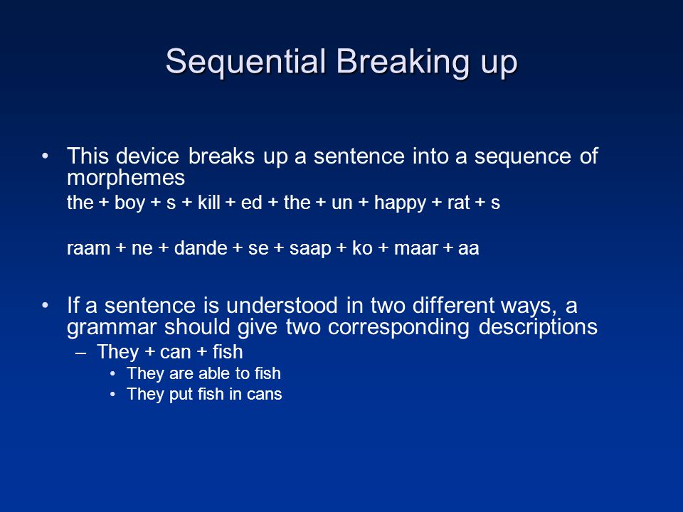 Sequential Breaking up