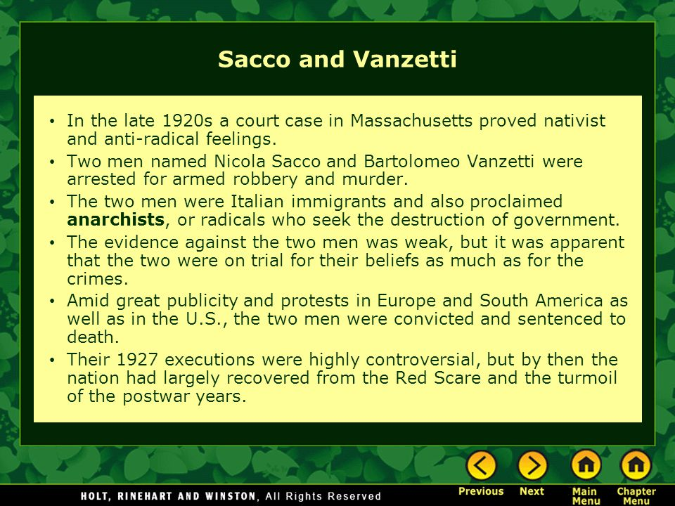 Sacco and Vanzetti In the late 1920s a court case in Massachusetts proved nativist and anti-radical feelings.