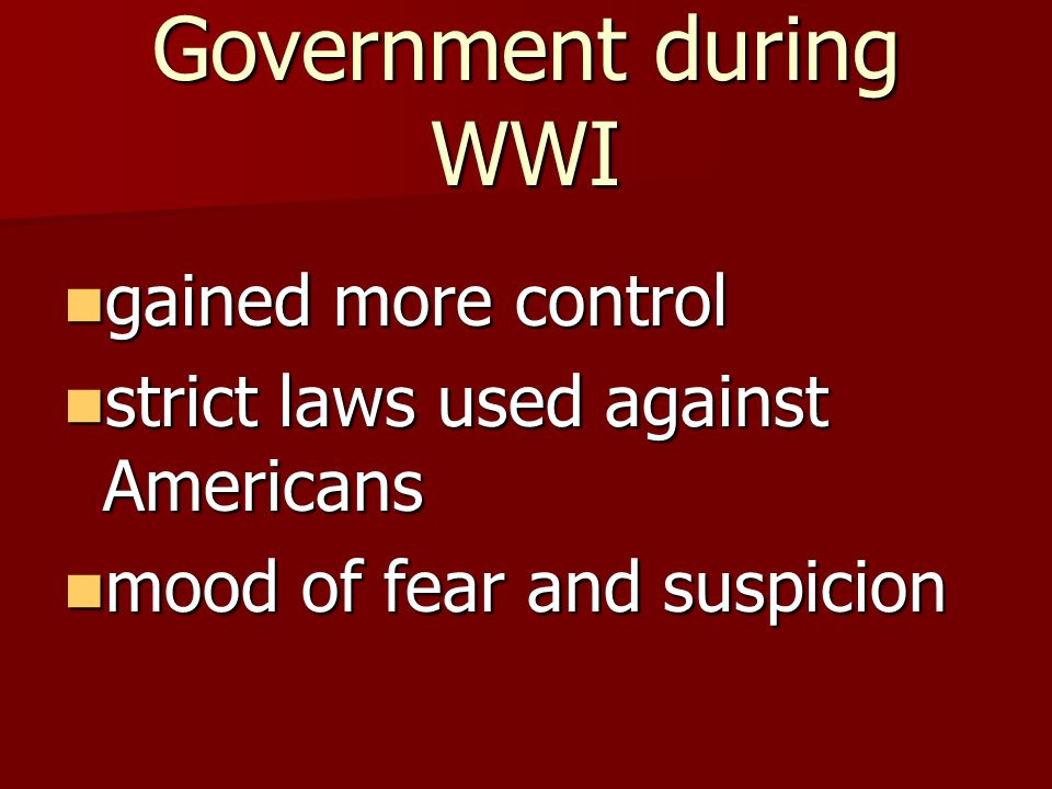 Government during WWI gained more control