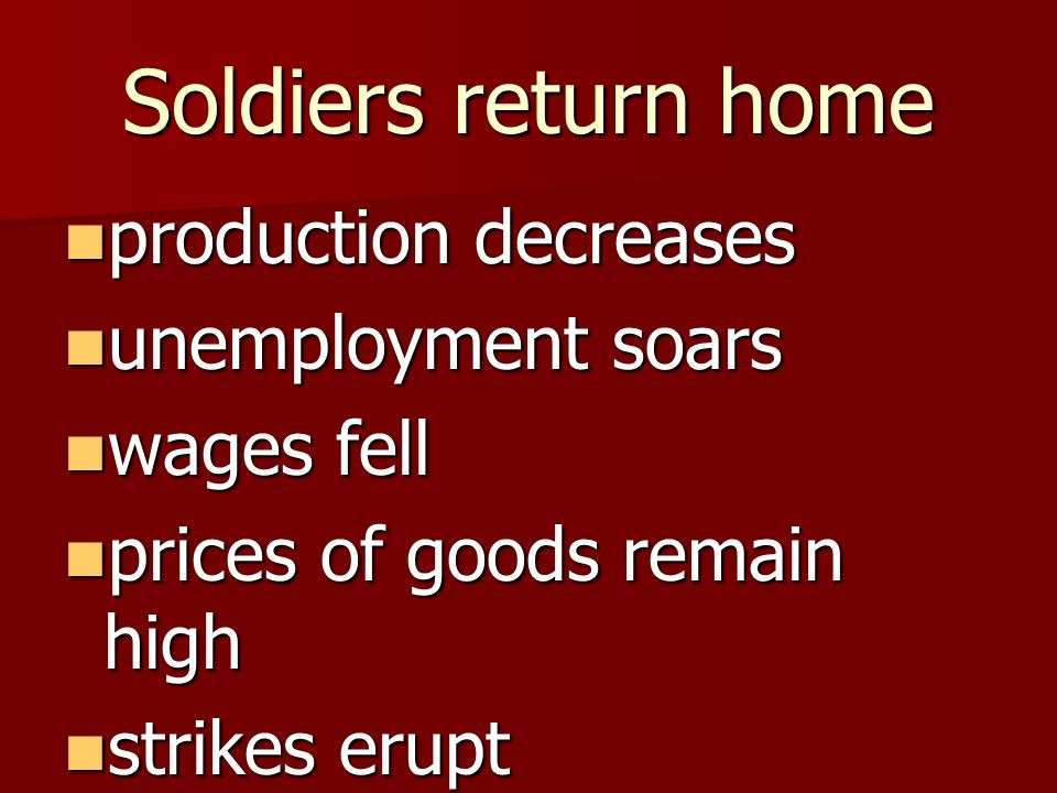Soldiers return home production decreases unemployment soars