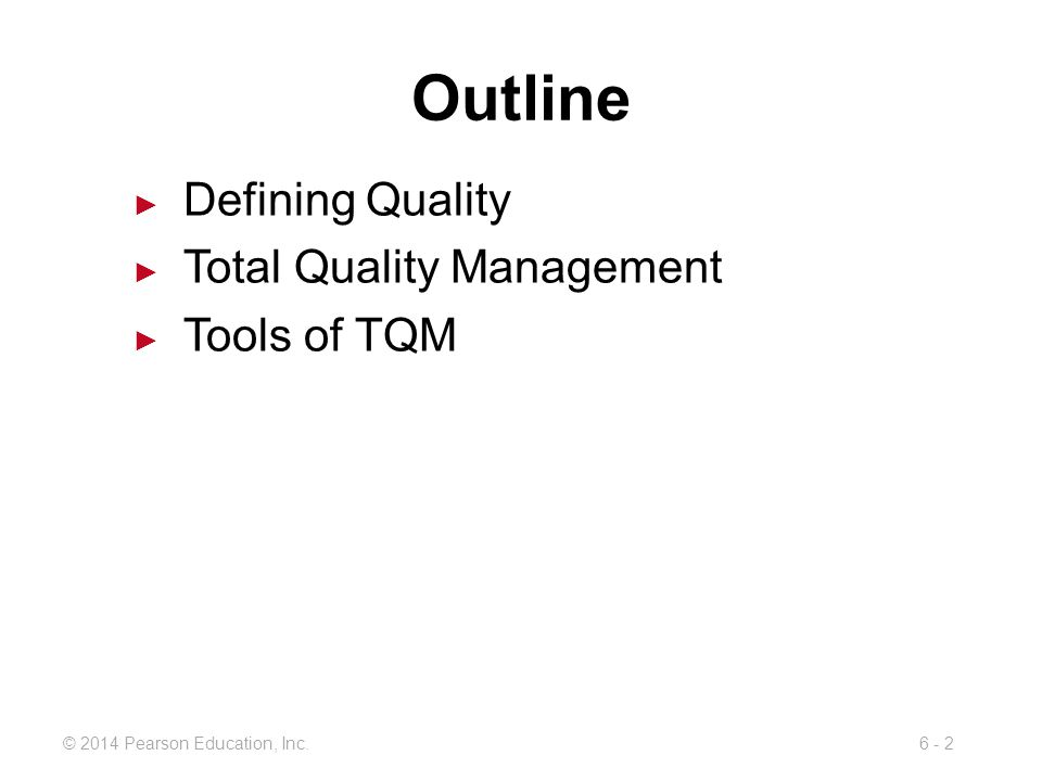 Outline Defining Quality Total Quality Management Tools of TQM