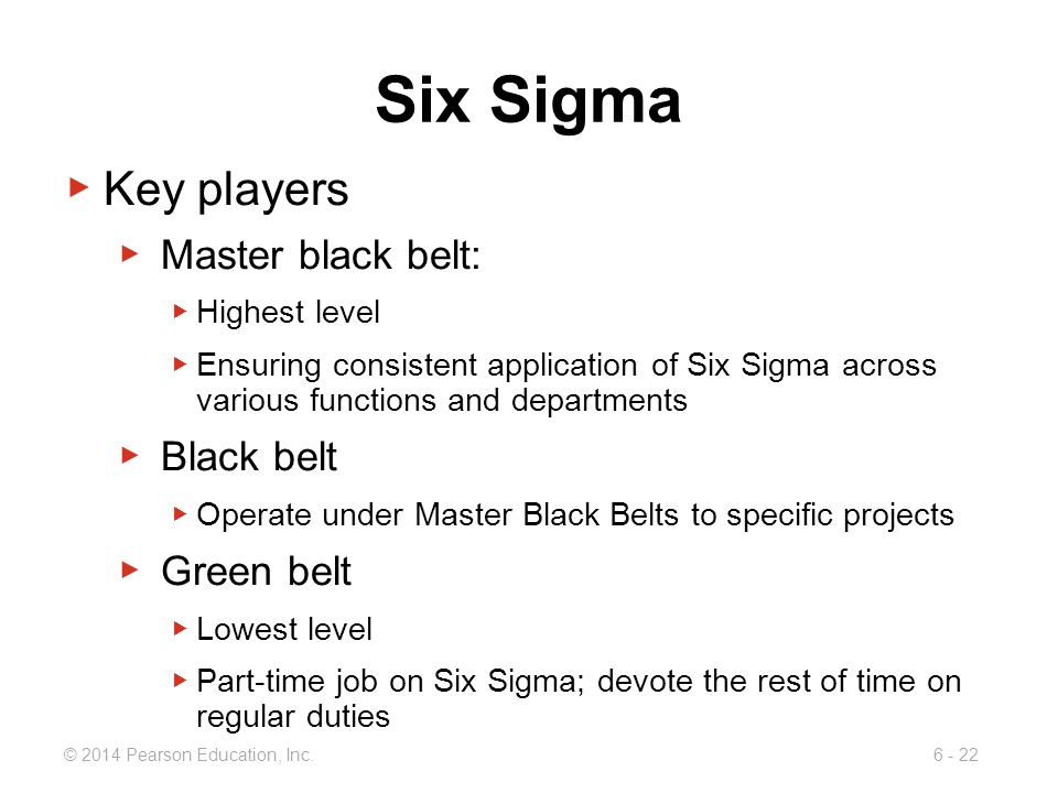 Six Sigma Key players Master black belt: Black belt Green belt