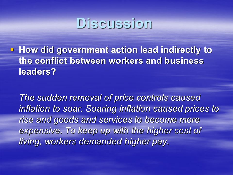 Discussion How did government action lead indirectly to the conflict between workers and business leaders