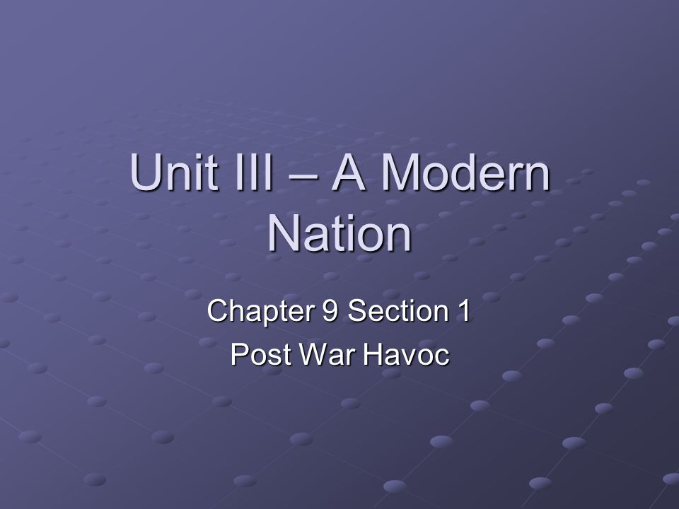 Unit III – A Modern Nation