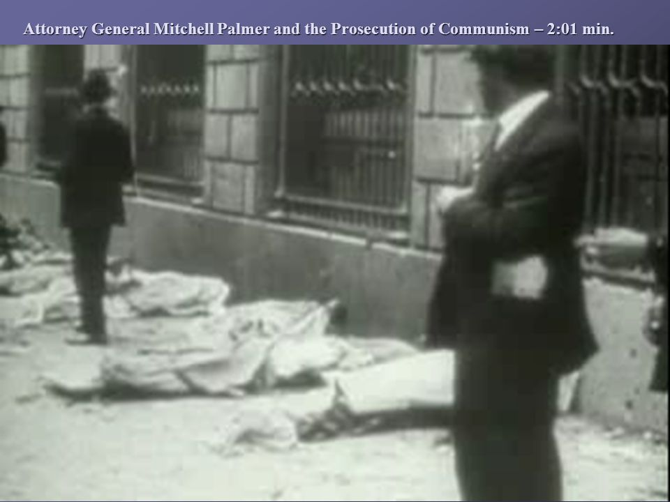 Attorney General Mitchell Palmer and the Prosecution of Communism – 2:01 min.